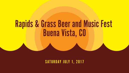 Rapids & Grass Beer & Music Festival @ South Main Square | Buena Vista | Colorado | United States
